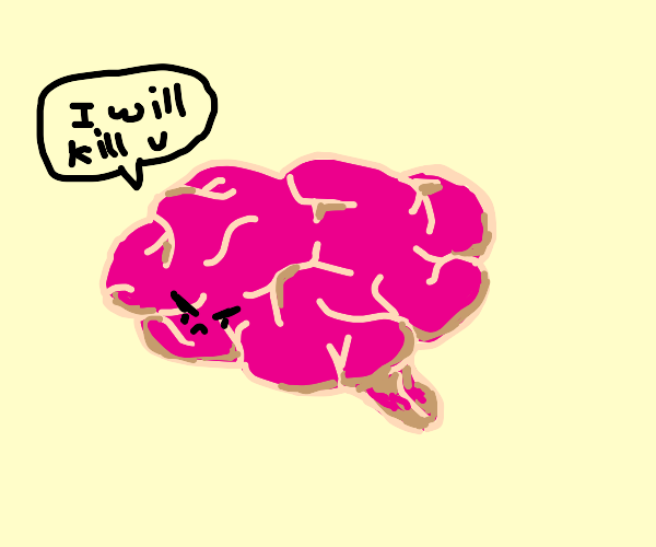 a brain floating saying I will kill you