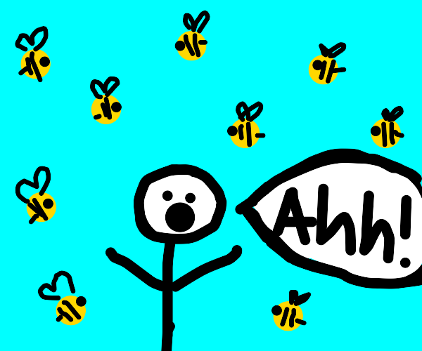 AAH, NOT THE BEES!