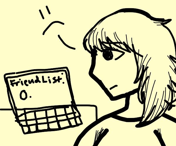 Girl has no online friends