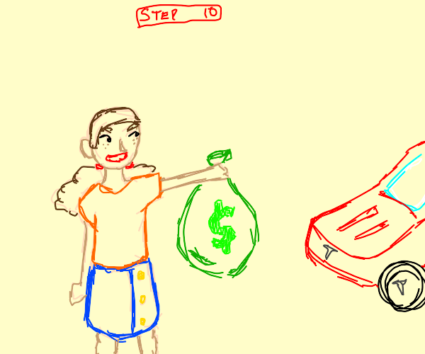 Step 10: Blow all the money on a Tesla