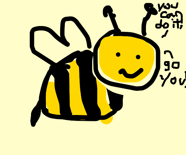 Positive and Inspiring Bee