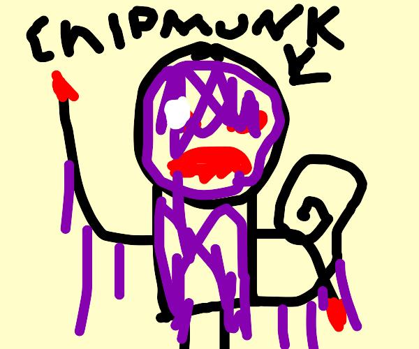 Possessed Chipmunk