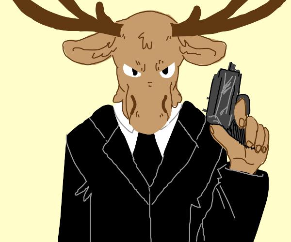Moose but he has a gun