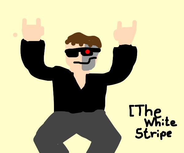 The terminator jamming to The White Stripes