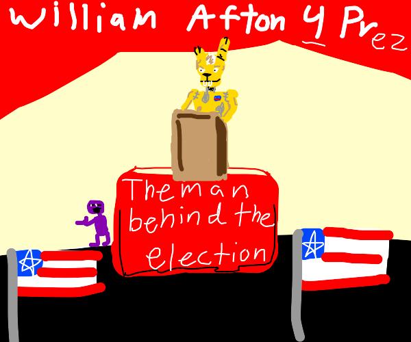 William Afton runs for president