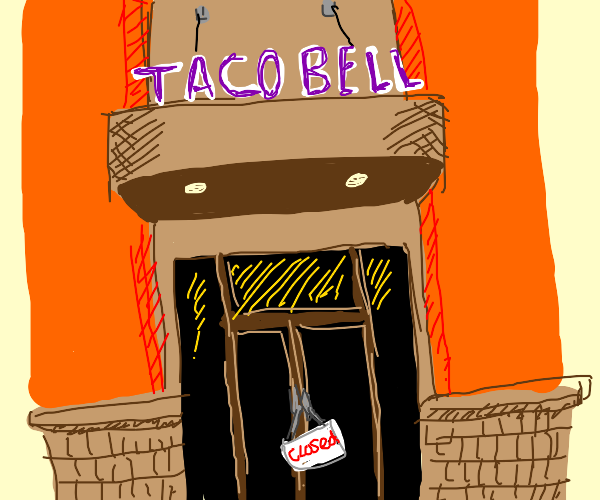 Taco Bell closed