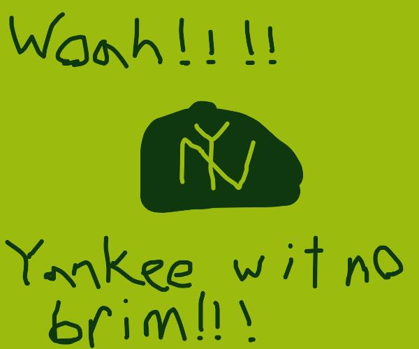 Yankee with No Brim