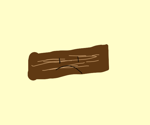A plank of wood frowning