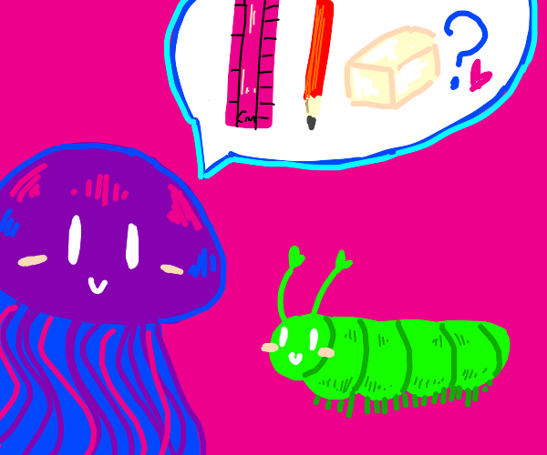 Jellyfish asking a caterpilar for stationery