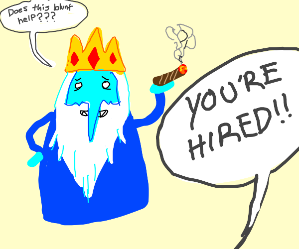 ice king gets hired because of a blunt