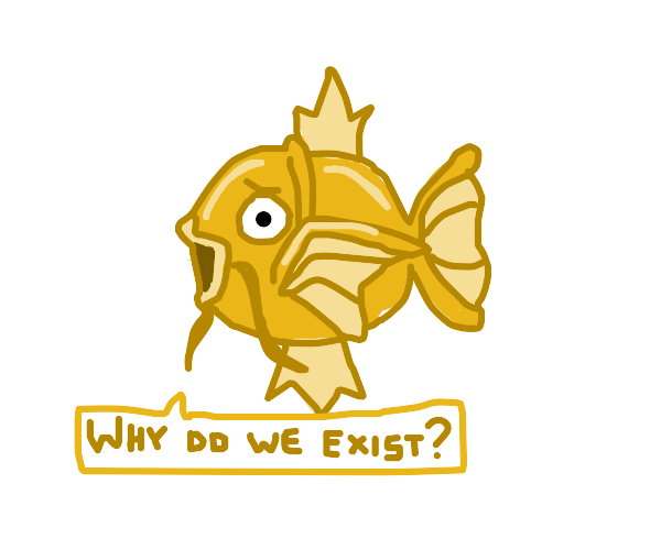 Magicarp wallows in existential suffering