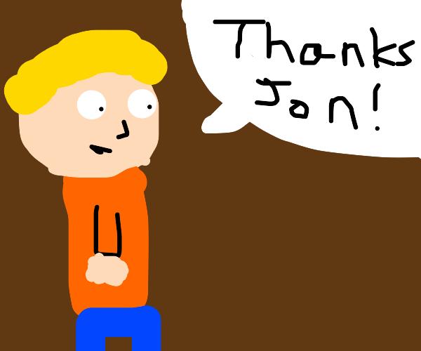 Guy saying thanks Jon