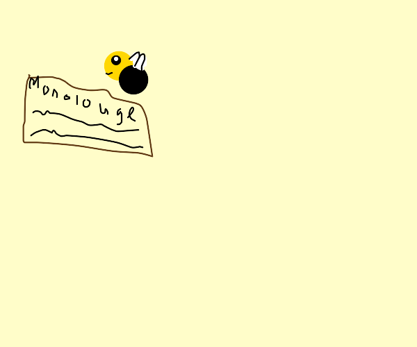 Bee monolog