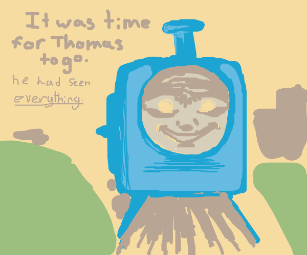 Thomas had seen everything