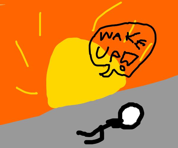 Sun demands man to wake up