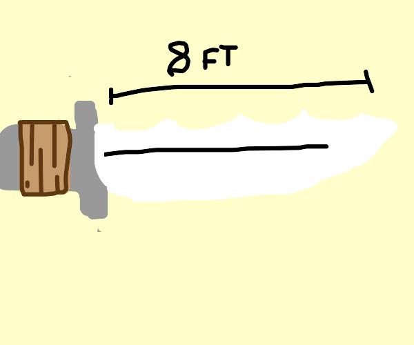 8 foot long knife