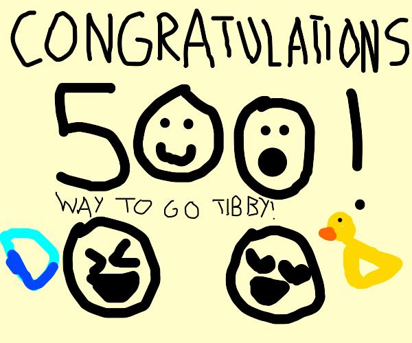 tibby got 500 emotes, so draw anything!