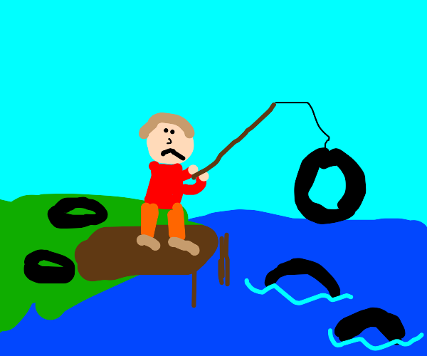 fishing, but all you can catch are tires
