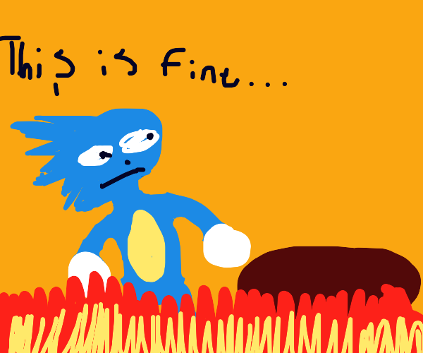 This is fine meme but its sonic
