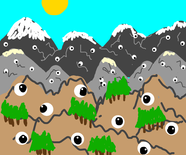 mountains but with eyes