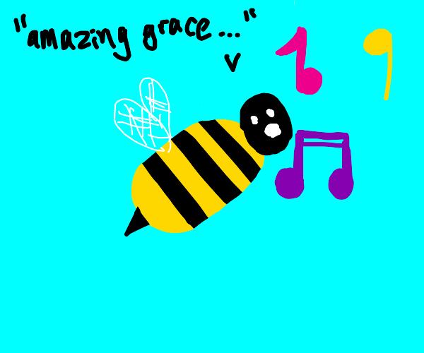 Bee singing amazing grace