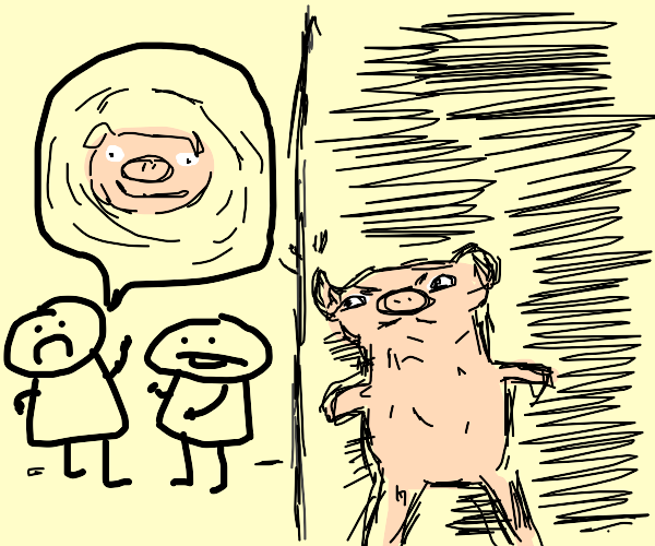 Pig listen to conversation about the pig