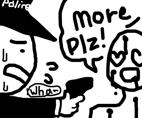 masochist getting shot begging for more shots
