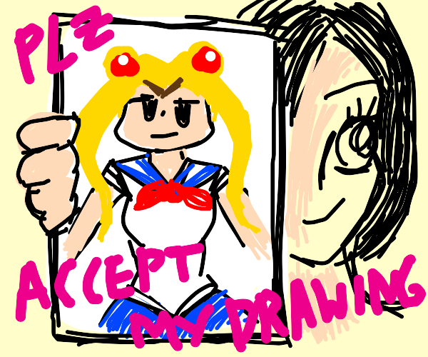 Girl hands you drawing of sailor moon