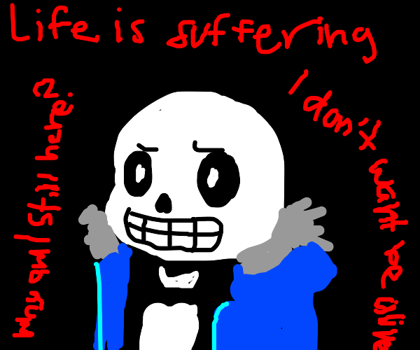 Sans and his existential monologues