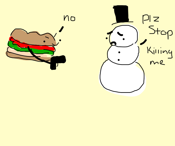 Sub refuses to quit killing snowman