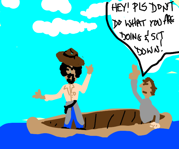 Cowboy, pls don't stand in the canoe