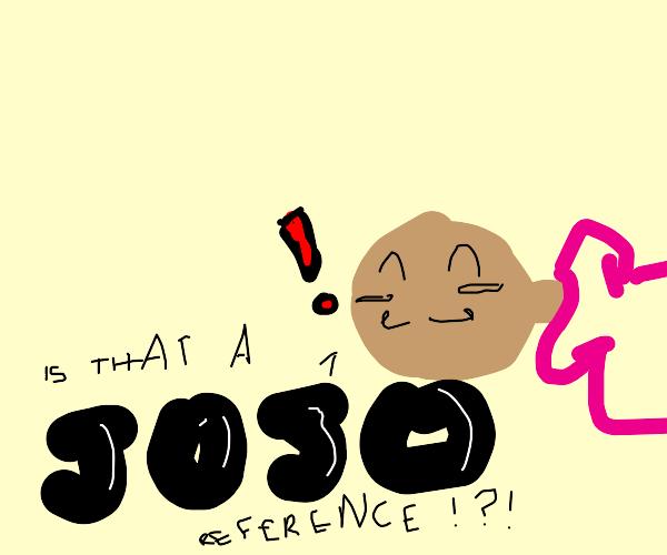 a jojo reference