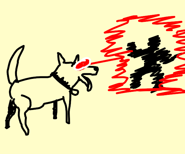 Getting zapped by a dog with laser vision