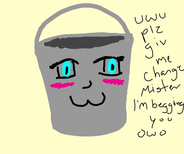 kawaii pail begging for change