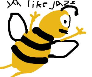 Ya like jazz?(Bee Movie)