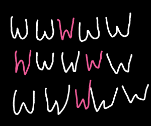 """a lot of """"wwwww""""'s with some pink """"www"""""""