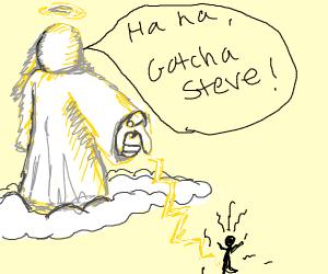 god has gotcha steve