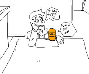 Orange Soda says What a surprise