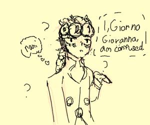 I, Giorno Giovanna, am confused.