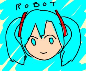 Hatsune Miku but write robot