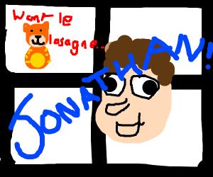 garfield wants le lasagna.. JONATHAN!