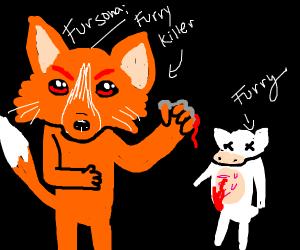 my fursona is named furry killer