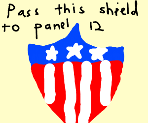 Pass this shield on to panel 12, its coming!!