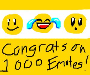 Congrats on 1000 emotes!
