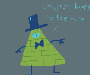 Bill Cipher is just happy to be here