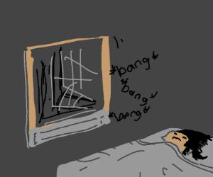 trying to sleep but the window is bothering u