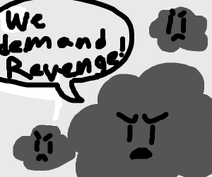 clouds demand Revenge.