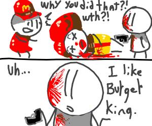 did you just kill fuc- ronald mcdonald!?