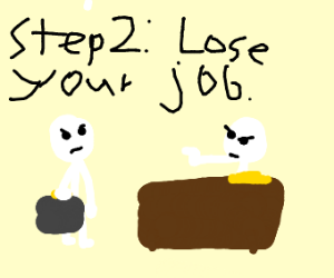 Step 1 get a job