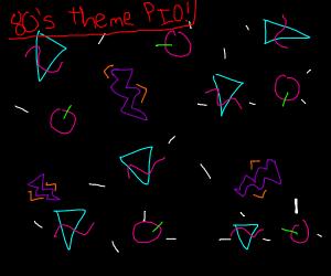 80's theme PIO